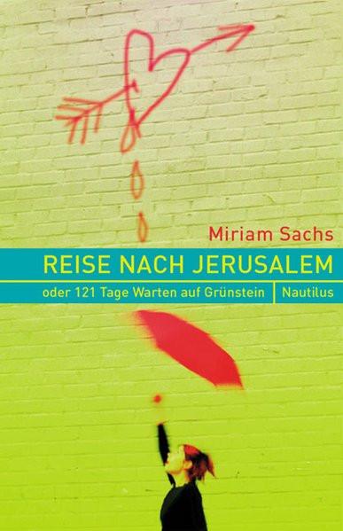 Reise nach Jerusalem oder 141 Tage Warten auf Grünstein