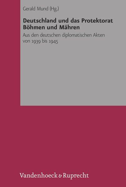 Deutschland und das Protektorat Böhmen und Mähren