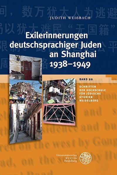 Exilerinnerungen deutschsprachiger Juden an Shanghai 1938–1949