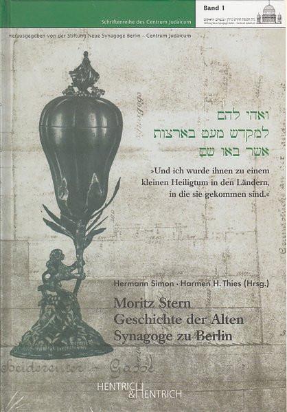 Moritz Stern: Geschichte der Alten Synagoge zu Berlin