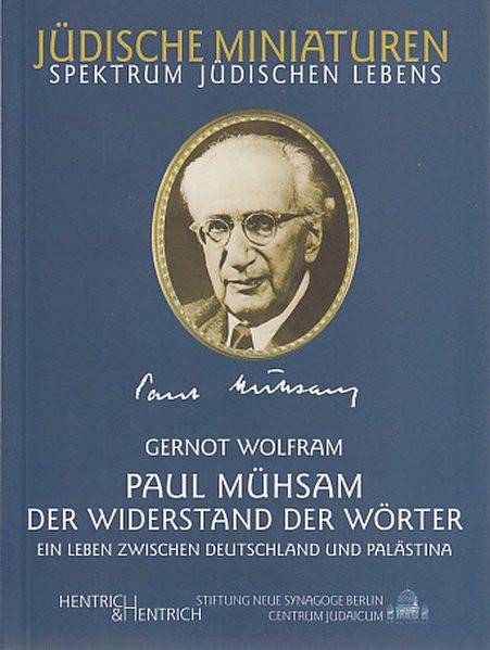 Paul Mühsam. Der Widerstand der Wörter