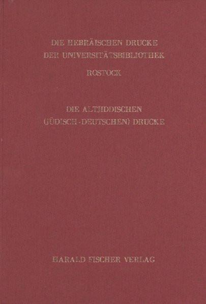 Die altjiddischen (jüdisch-deutschen) Drucke der Universitätsbibliothek Rostock