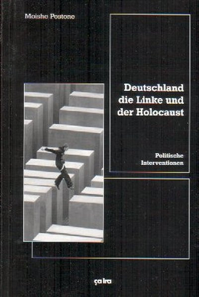 Deutschland, die Linke und der Holocaust