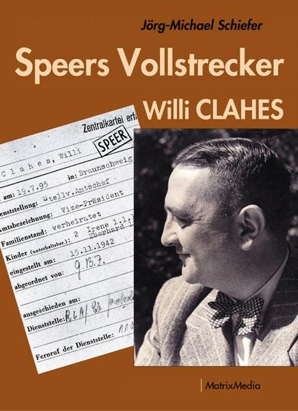 Speers Vollstrecker Willi CLAHES
