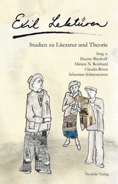 Exil Lektüren. Studien zu Literatur und Theorie