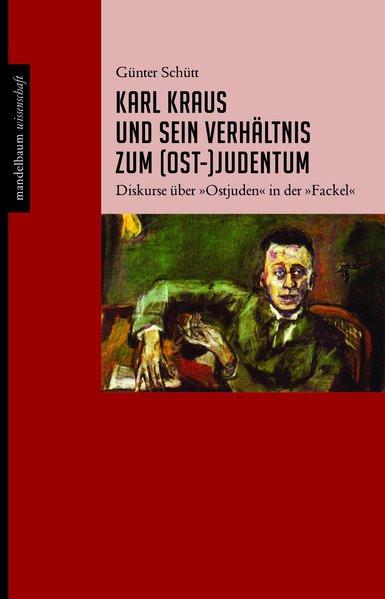 Karl Kraus und sein Verhältnis zum (Ost-)Judentum