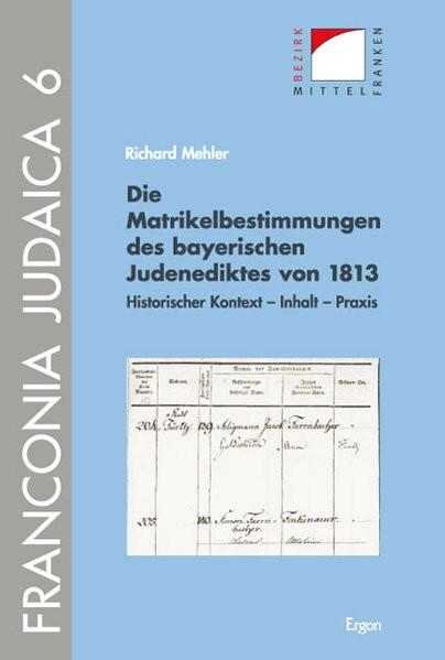 Die Matrikelbestimmungen des bayerischen Judenediktes von 1813