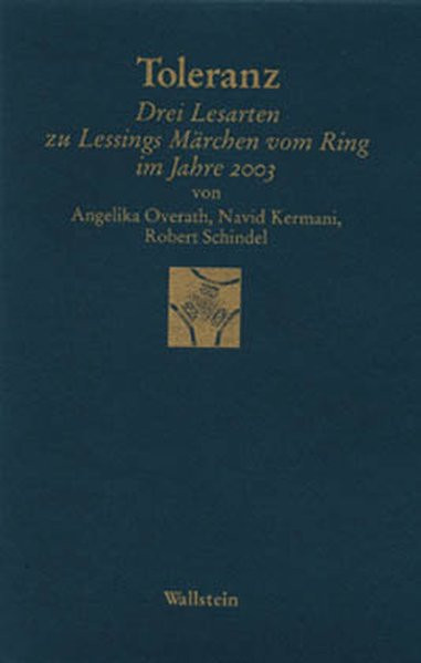 """Toleranz. Drei Lesarten zu Lessings """"Märchen vom Ring"""" im Jahre 2003"""