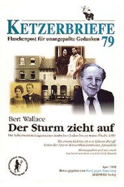Der Sturm zieht auf. Die Lebenserinnerungen eines deutschen Juden bis zu seiner Flucht 1939
