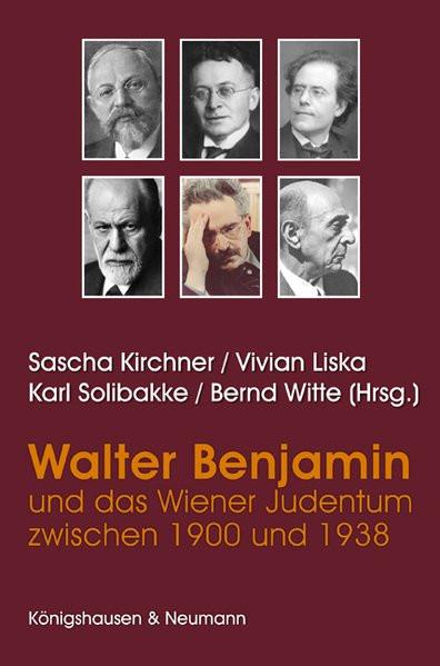 Walter Benjamin und das Wiener Judentum zwischen 1900 und 1938