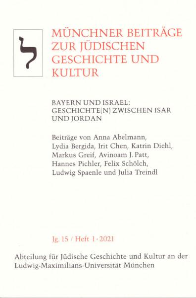 Bayern und Israel: Geschichte(n) zwischen Isar und Jordan