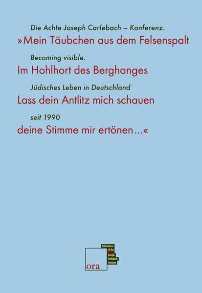 """""""Mein Täubchen aus dem Felsenspalt.."""" Becoming visible. Jüdisches Leben in Deutschland seit 1990"""