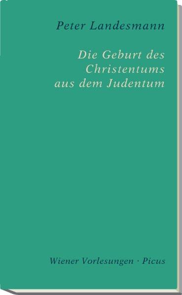 Die Geburt des Christentums aus dem Judentum