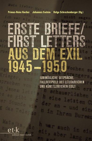 I: Erste Briefe/First Letters aus dem Exil 1945-1950