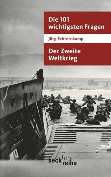 Die 101 wichtigsten Fragen: Der zweite Weltkrieg