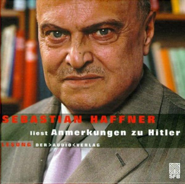 Anmerkungen zu Hitler. Gesprochen von Sebastian Haffner