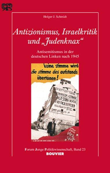 """Antizionismus, Israelkritik und """"Judenknax"""""""