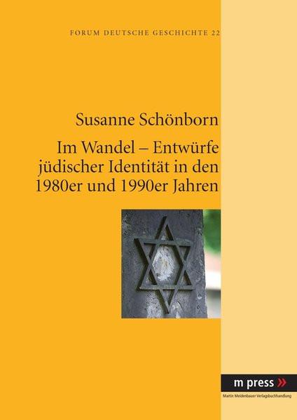 Im Wandel - Entwürfe jüdischer Identität in den 1980er und 1990er Jahren