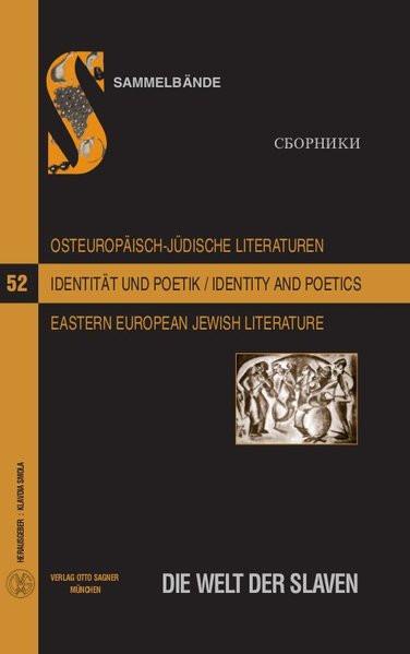 Osteuropäisch-jüdische Literaturen im 20. und 21. Jahrhundert: Identität und Poetik
