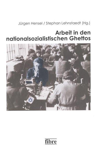 Arbeit in den nationalsozialistischen Ghettos