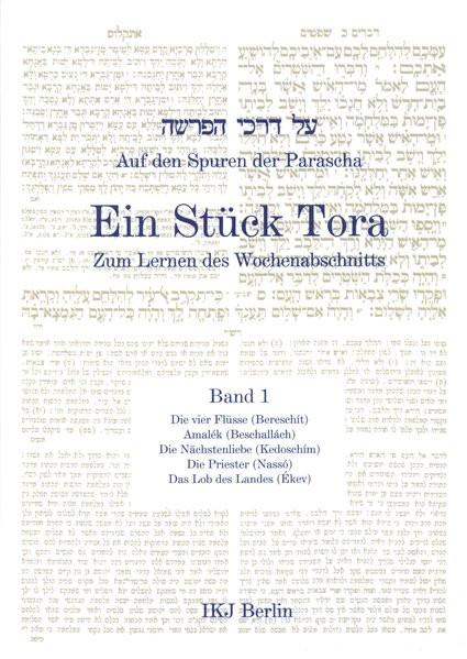 Auf den Spuren der Parascha. Ein Stück Tora zum Lernen des Wochenabschnitts. Bd. 1