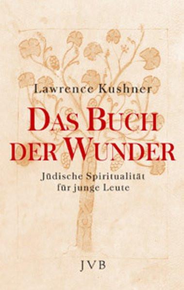 Das Buch der Wunder. Jüdische Spiritualität für junge Leute