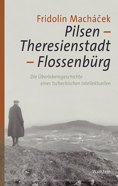 Pilsen - Theresienstadt - Flossenbürg