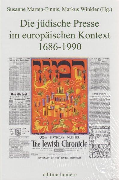 Die jüdische Presse im europäischen Kontext (1686-1990)
