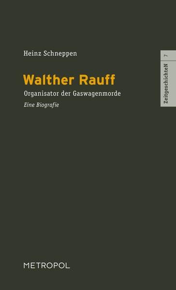 Walther Rauff. Organisator der Gaswagenmorde