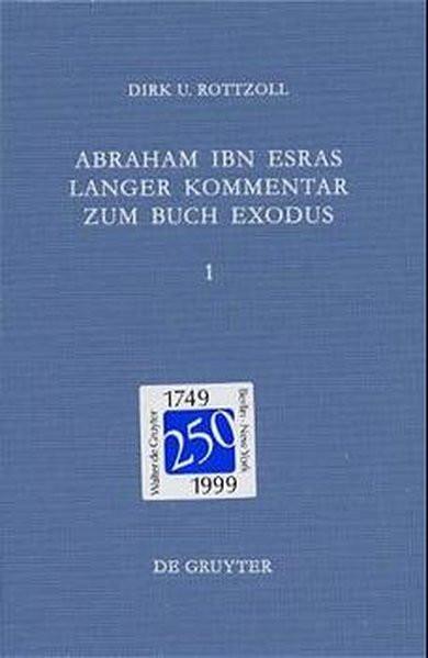 Abraham ibn Esras langer Kommentar zum Buch Exodus. Bd. 1: Parascha Schemot bis Beschalach (Ex 1-17)