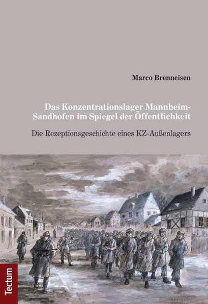 Das Konzentrationslager Mannheim-Sandhofen im Spiegel der Öffentlichkeit