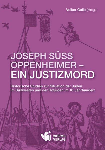 Joseph Süß Oppenheimer - ein Justizmord