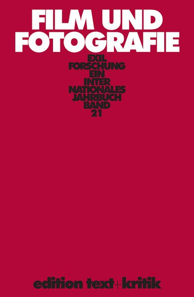 Ein internationales Jahrbuch. Bd. 21: Film und Fotografie