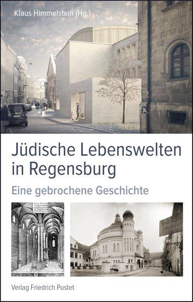 Jüdische Lebenswelten in Regensburg
