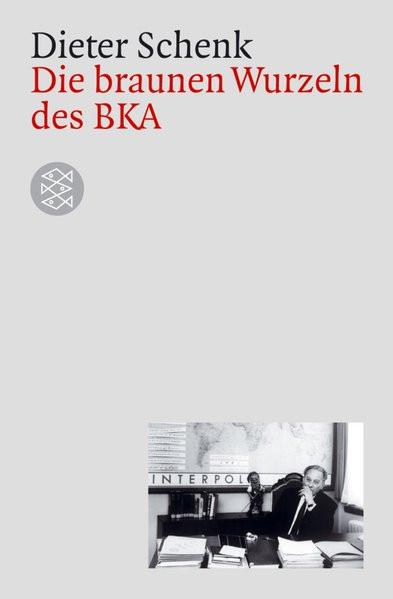 Die braunen Wurzeln des BKA