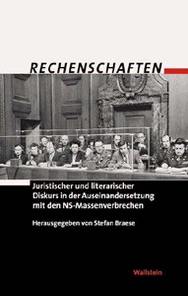 Rechenschaften. Juristischer und literarischer Diskurs in der Auseinandersetzung mit den NS-Massenve