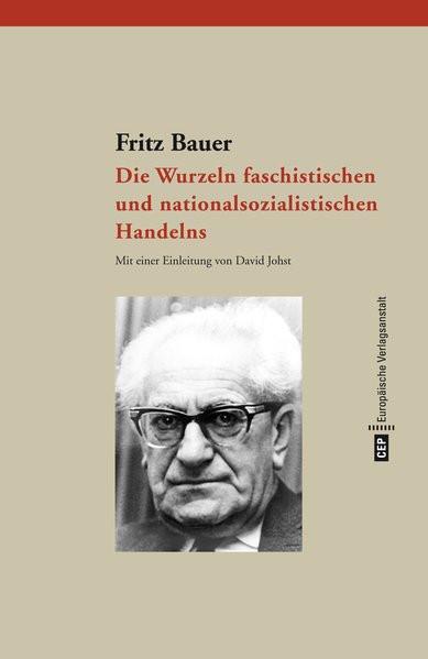 Die Wurzeln faschistischen und nationalsozialistischen Handelns