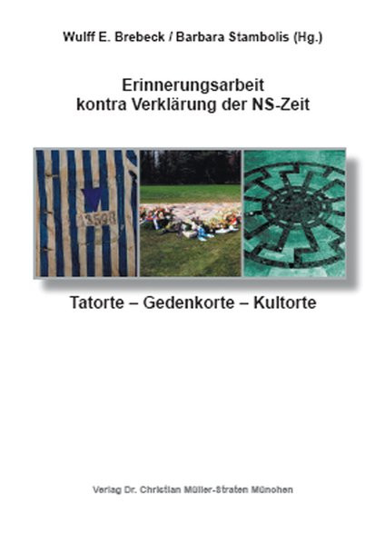 Erinnerungsarbeit kontra Verklärung der NS-Zeit