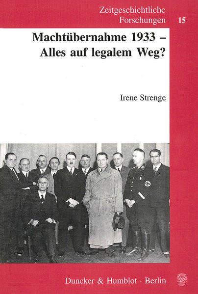 Machtübernahme 1933 - Alles auf legalem Weg?