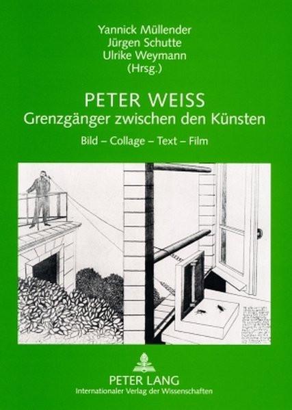 Peter Weiss - Grenzgänger zwischen den Künsten