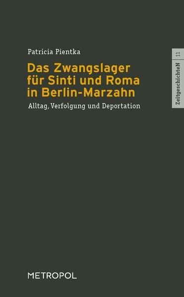 Das Zwangslager für Sinti und Roma in Berlin-Marzahn