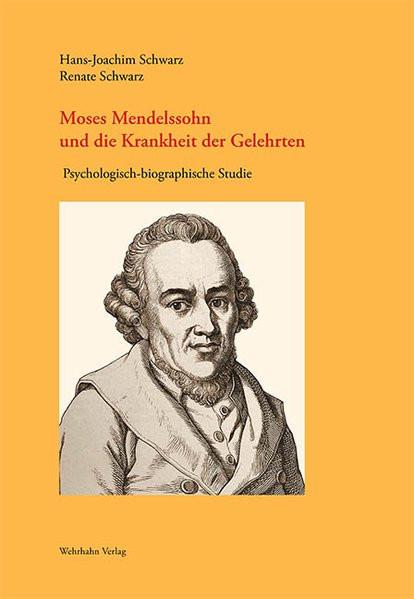 Moses Mendelssohn und die Krankheit der Gelehrten
