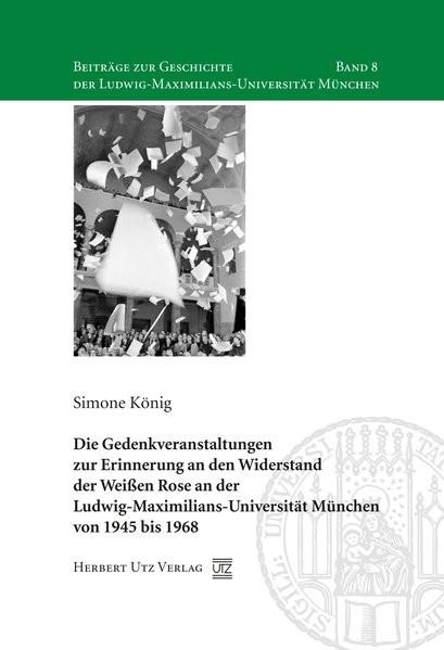 Die Gedenkveranstaltungen zur Erinnerung an den Widerstand der Weißen Rose an der Ludwig-Maximilians