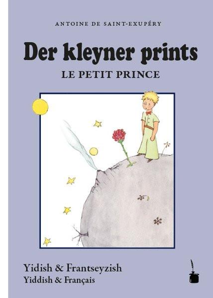 Der kleyner prints/Le petit prince. Der kleine Prinz