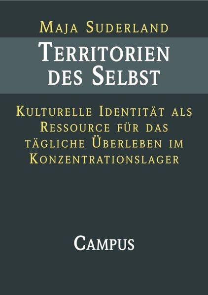 Territorien des Selbst. Kulturelle Identität als Ressource für das tägliche Überleben im Konzentrati