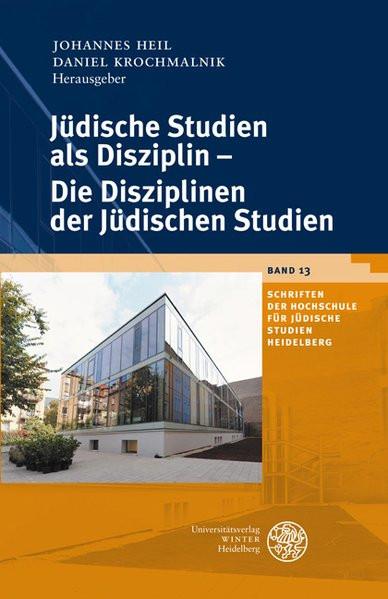 Jüdische Studien als Disziplin - Die Disziplinen der jüdischen Studien