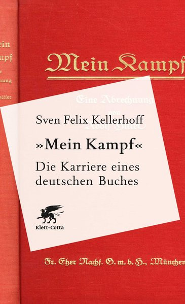 """""""Mein Kampf"""" - Die Karriere eines deutschen Buches"""