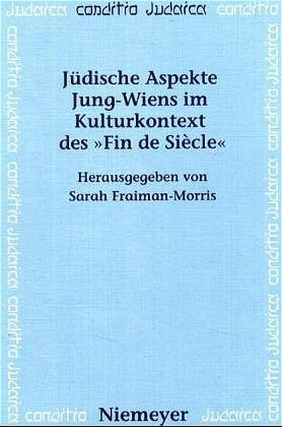 """Jüdische Aspekte Jung-Wiens im Kulturkontext des """"Fin de Siècle"""""""