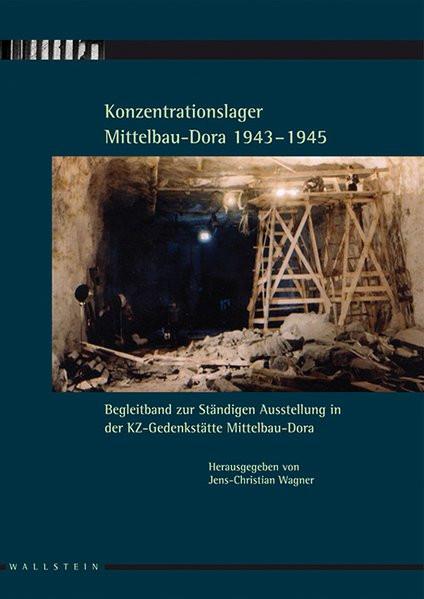 Konzentrationslager Mittelblau-Dora 1943-1945