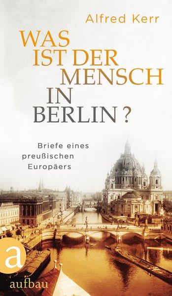 Was ist der Mensch in Berlin?